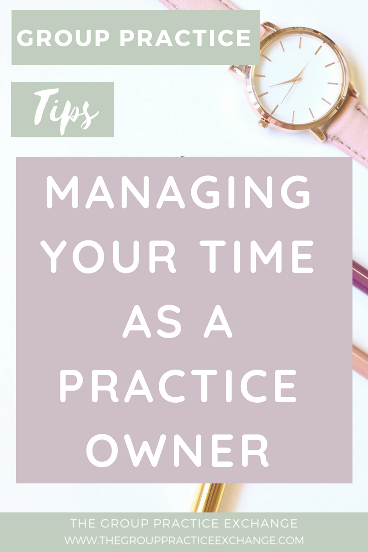 Managing Your Time As a Practice Owner