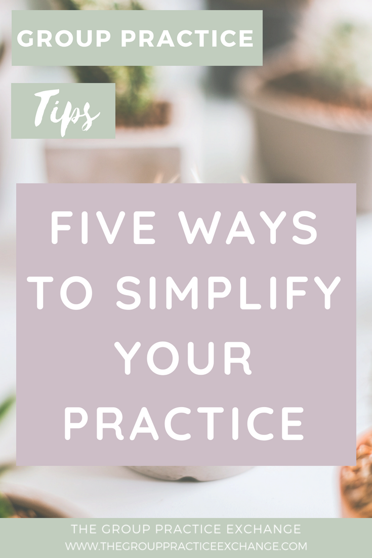 How To Simplify Your Practice