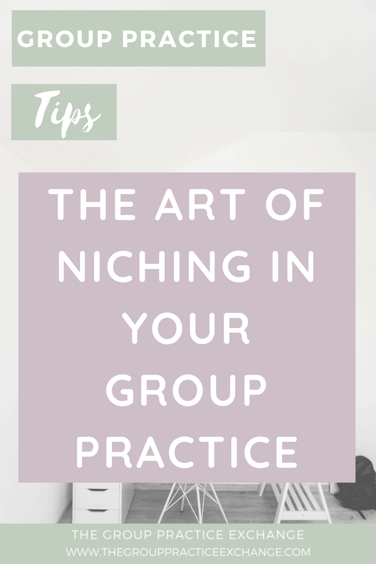 Niching In Your Group Practice