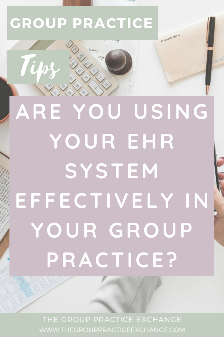 Are You Using Your EHR System Effectively in Your Group Practice?