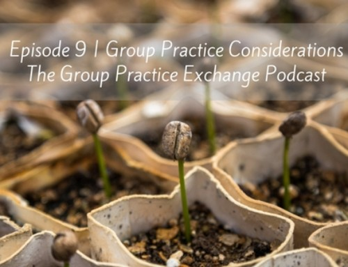 Podcast Episode 9   Group Practice Startup Considerations