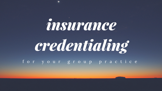 Credentialing New Clinicians To Your Group Practice The Group