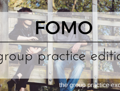 FOMO : Group Practice Edition