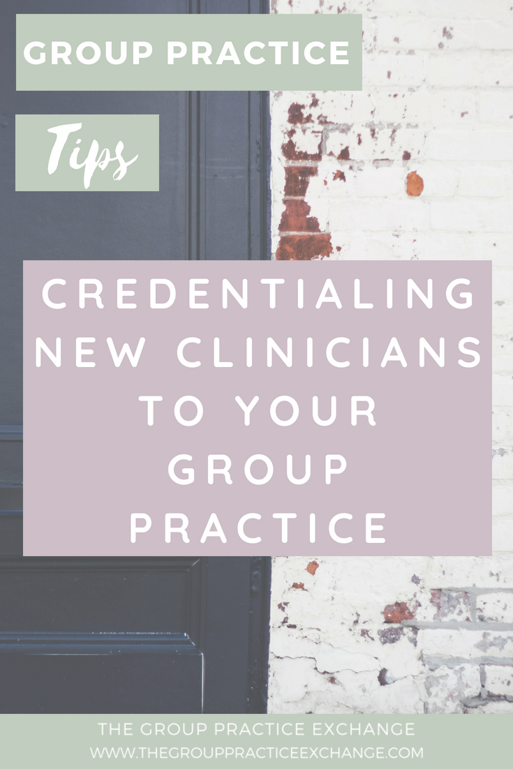 Credentialing New Clinicians to Your Group Practice