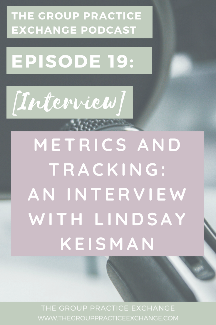 Episode 19 | Metrics and Tracking in Group Practice