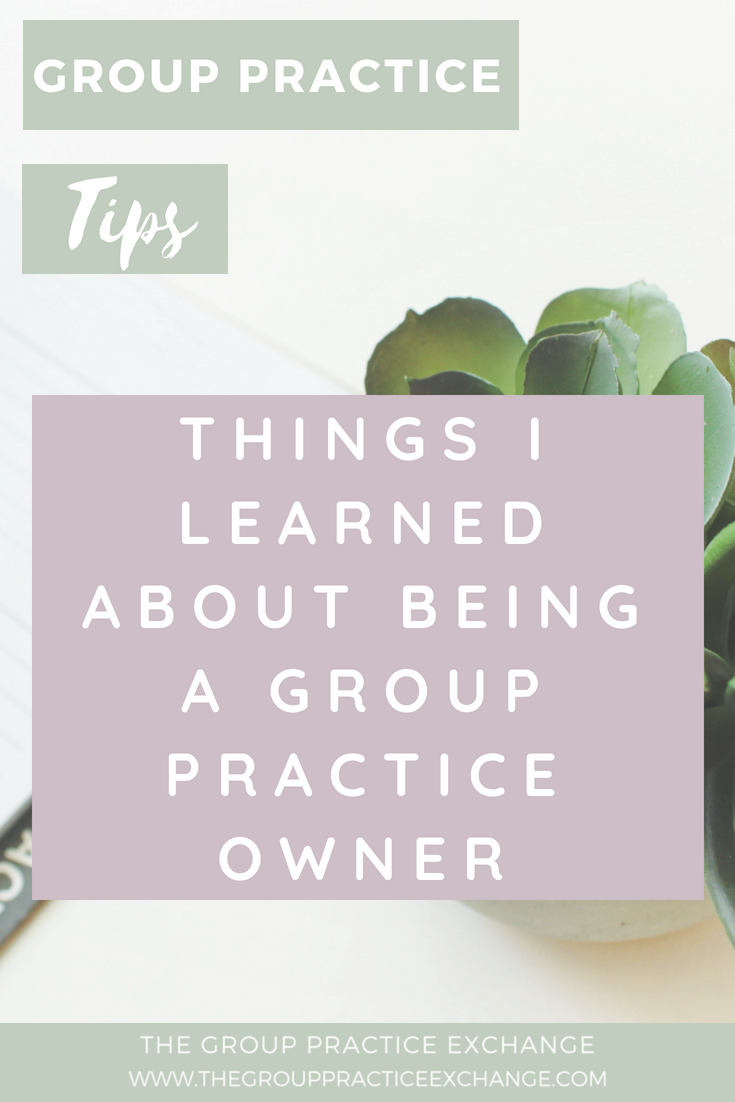 Things I Learned About Being a Group Practice Owner