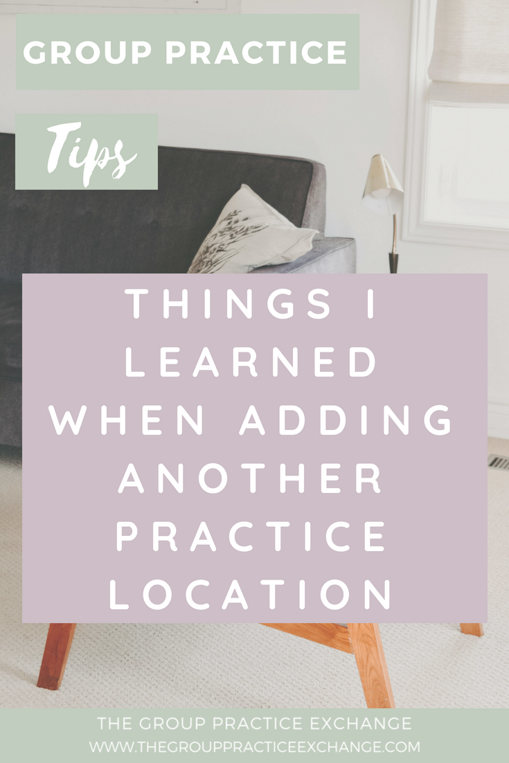 Things I Learned When Adding Another Practice Location
