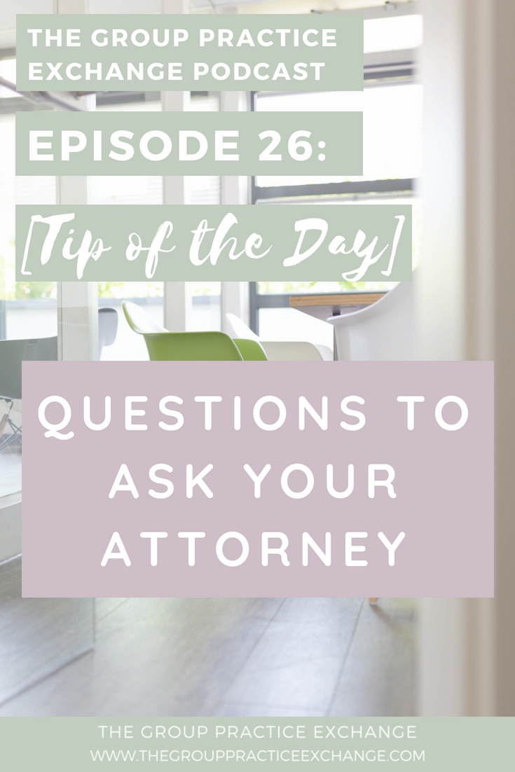 Episode 26: Questions to Ask Your Attorney