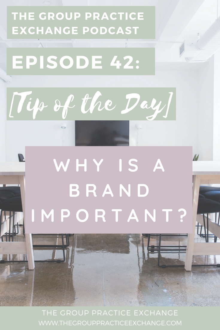 Episode 42: [Tip of the Day] Why is a Brand Important?