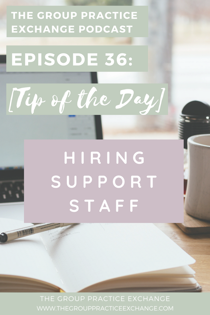 Episode 36: [Tip of the Day] Hiring Support Staff
