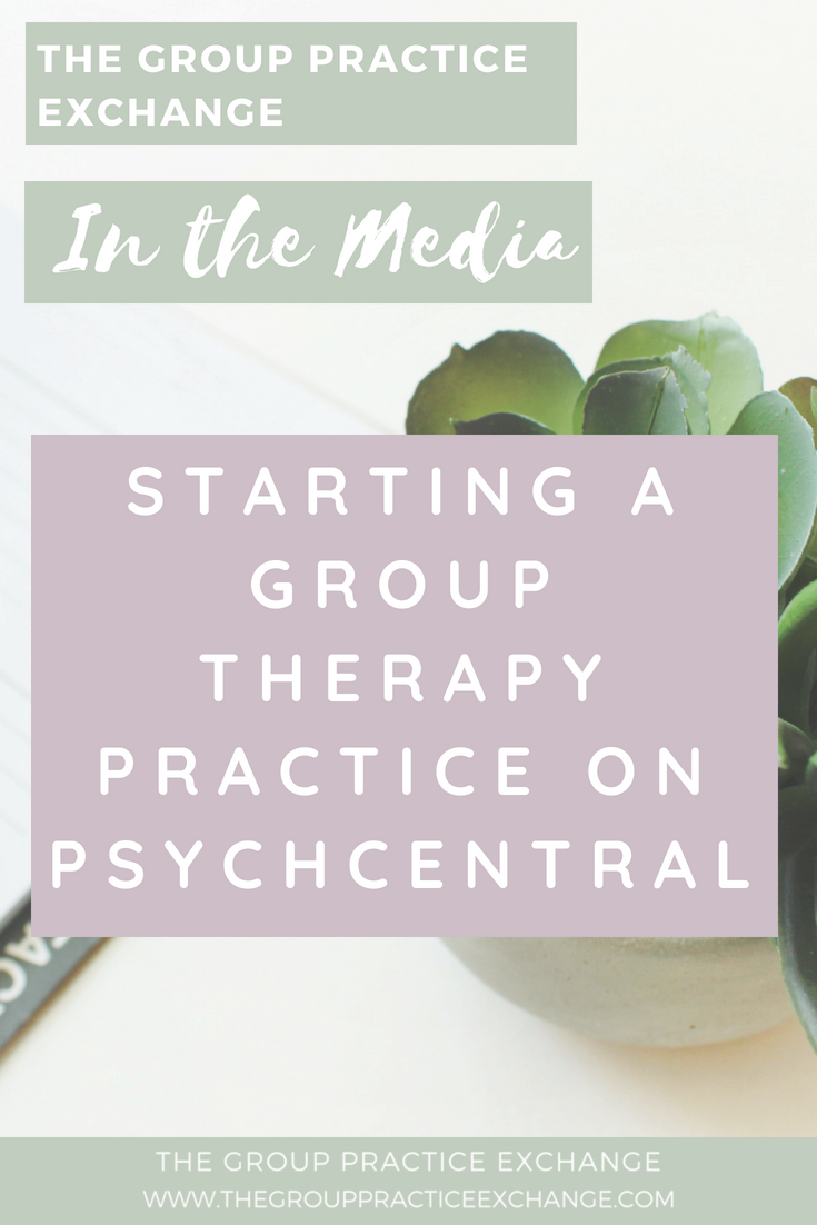 In the Media: Starting a Group Therapy Practice on PsychCentral