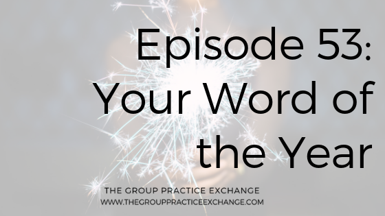 Episode 53: Your Word of the Year