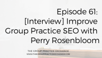 Episode 61 | [Interview] Improve Group Practice SEO with Perry Rosenbloom