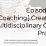 Episode 63 | [Coaching] Creating a Multidisciplinary Group Practice