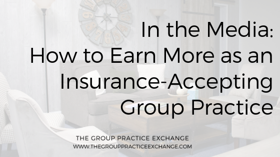 How to Earn More as an Insurance-Accepting Group Practice
