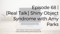 Episode 68 | [Real Talk] Shiny Object Syndrome with Amy Parks