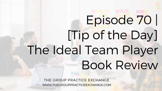 Episode 70 | [Tip of the Day] The Ideal Team Player Book Review